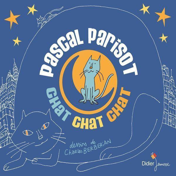 Chat chat chat, interprété par Pascal Parisot et illustré par Charles Berberian