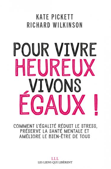 *«Pour vivre heureux, vivons égaux!», de Kate Pickett et Richard Wilkinson, éd. Les Liens qui Libèrent
