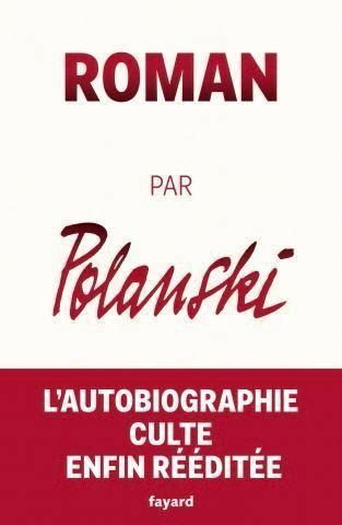 « Roman par Polanski », de Roman Polanski, éd. Fayard, 544 pages, 25 euros.