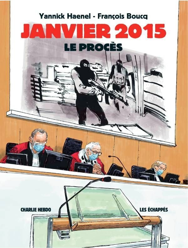 """""""Janvier 2015. Le procès"""", de l'écrivain Yannick Haenel, chroniqueur à """"Charlie Hebdo"""", et du dessinateur François Boucq, éd. Les Echappés."""