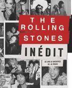 « The Rolling Stones. Inédit. 30 ans d'archives de Jo Wood », éd. Glénat.