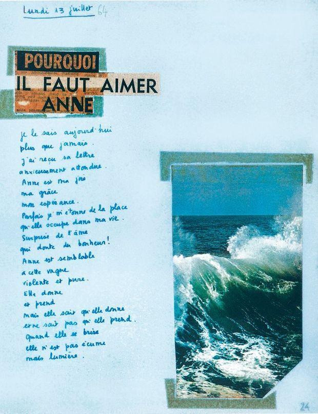 Extrait du « Journal pour Anne », composé pendant sept ans sur 22 blocs de papier à lettres, remis au fur et à mesure à l'amour caché.