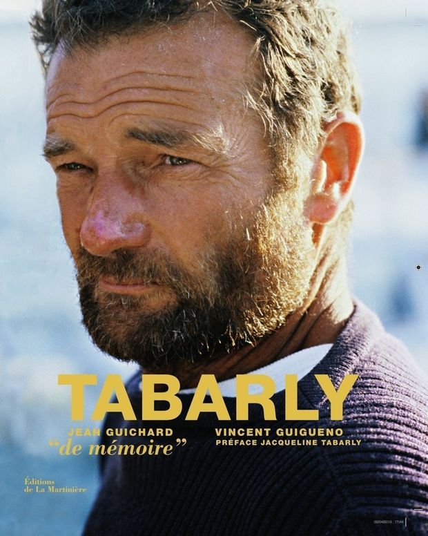 « Tabarly. De mémoire », de Jean Guichard, avec Vincent Guigueno, éd. de La Martinière.