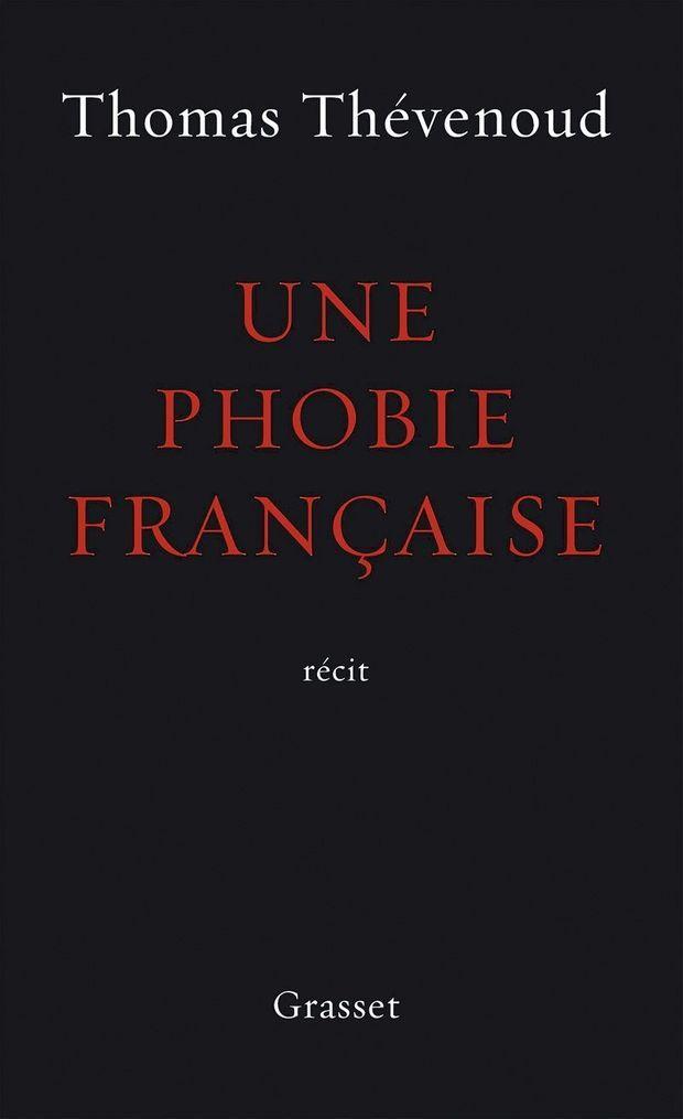 « Une phobie française », de Thomas Thévenoud, éd. Grasset.