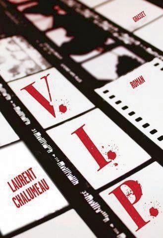 «VIP», de Laurent Chalumeau, éd. Grasset, 272 pages, 18,90 euros. A paraître le 8 mars.