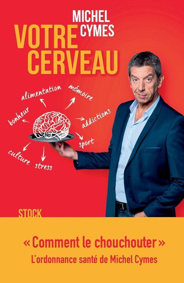 «Votre cerveau», éd. Stock, 280 pages, 18,50 euros.