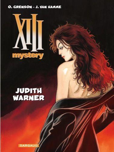 « XIII Mystery, tome 13 : Judith Warner », éd. Dargaud, 12 euros.