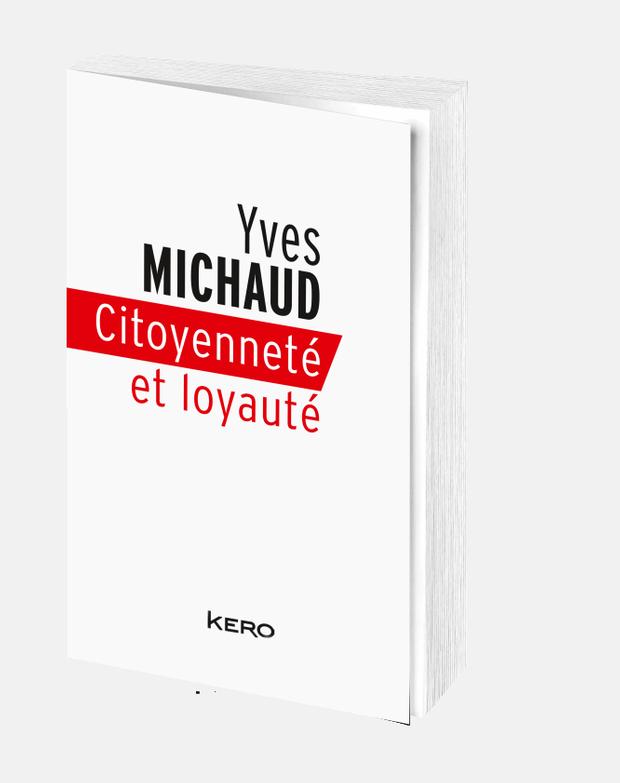 """Citoyenneté et loyauté"", d'Yves Michaud, éd. Kero"