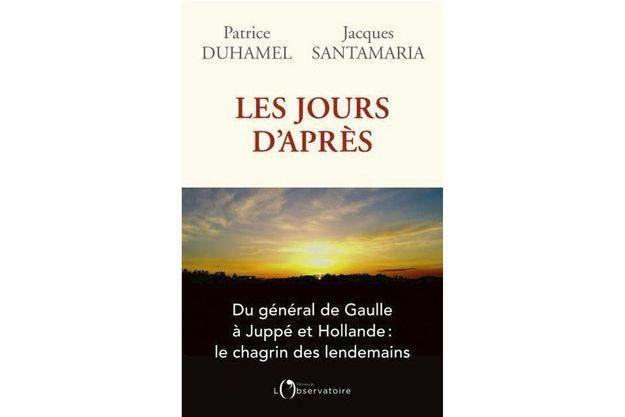 «Les jours d'après» de Patrice Duhamel et Jacques Santamaria, éd. L'Observatoire.