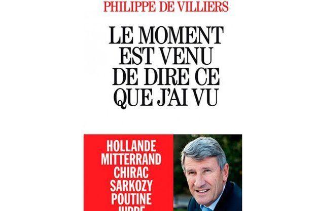 """Philippe de Villiers sort """"Le moment est venu de dire ce que j'ai vu"""", aux éditions Albin Michel."""