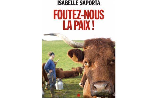 """""""Foutez-nous la paix !"""" d'Isabelle Saporta aux éditions Albin Michel."""