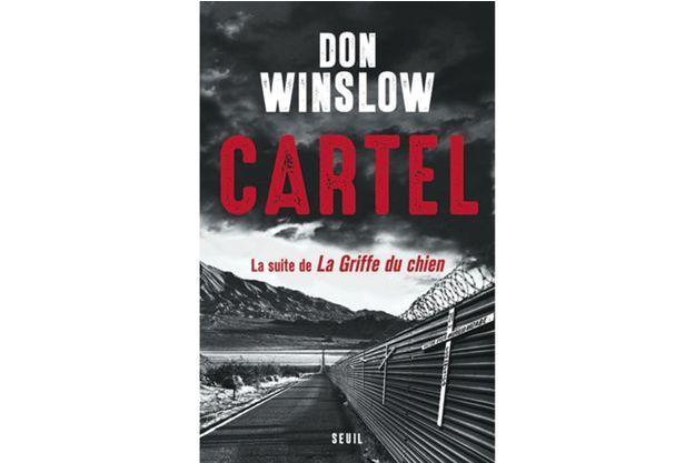 «Cartel», de Don Winslow, éd. Seuil, 720 pages, 23,50 euros.
