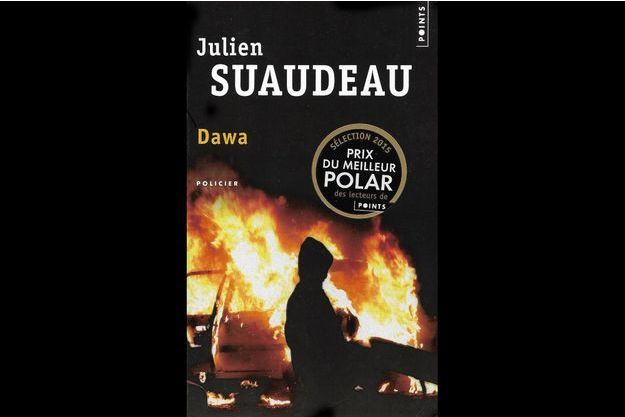 « Dawa », Julien Suaudeau, 8,80€, Ed. Robert Laffont, 597 pages, 2014