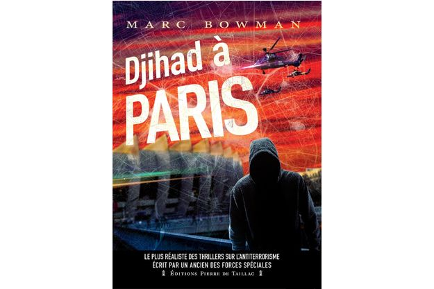 « Djihad à Paris », Marc Bowman, 459 pages, 10 euros, Ed. Pierre de Taillac.