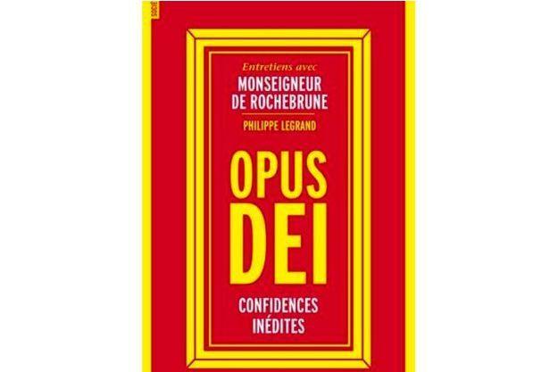 """""""Opus Dei – Confidences inédites"""""""