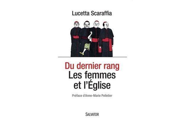 """""""Du dernier rang, les femmes et l'Eglise"""" de Lucetta Scaraffia, éd. Salvator."""