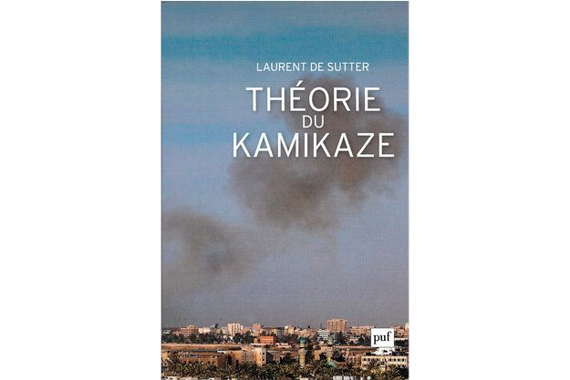 « Théorie du kamikaze », Laurent de Sutter, 106 pages, 11€, Presses Universitaires de France.