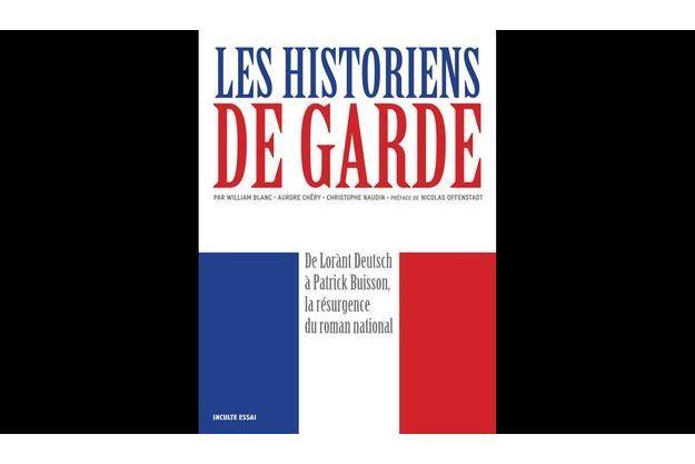 """La couverture des """"Historiens de garde""""."""