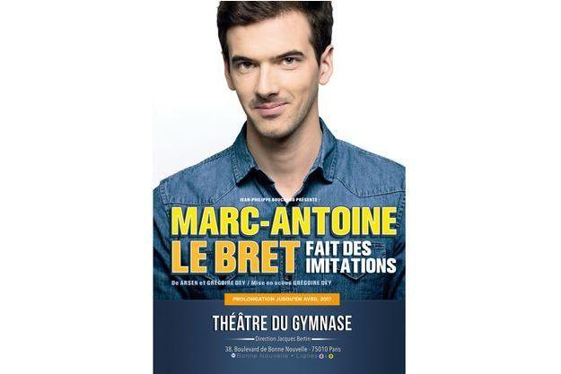 L'affiche du spectacle de Marc-Antoine Le Bret au Théâtre du Gymnase à Paris