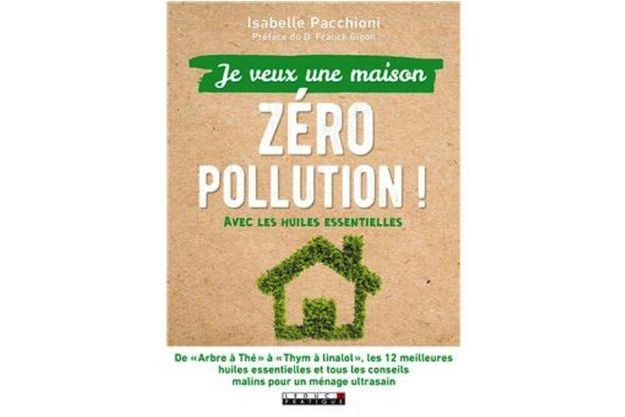 «Je veux une maison Zéro Pollution» (Editions Leduc.s)