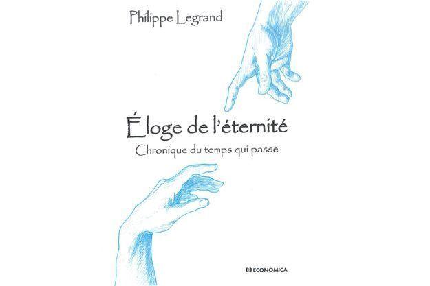 La couverture du livre « Eloge de L'éternité – Chronique du temps qui passe » en avant-première.