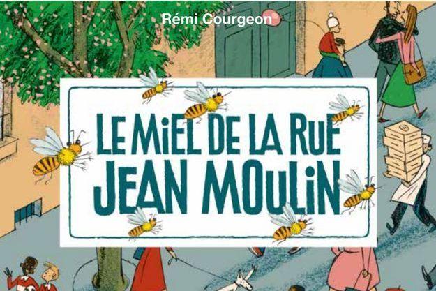 Couverture du livre de Rémi Courgeon, «Le miel de la rue Jean Moulin».