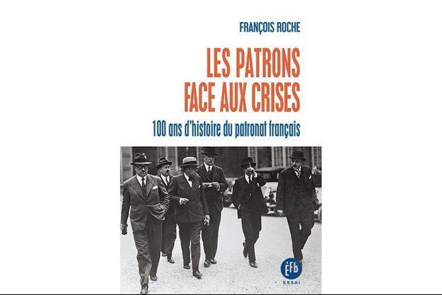 « Les patrons face aux crises », de François Roche, éd. François Bourin.