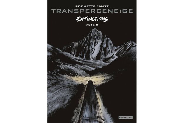 «Transperceneige, Extinctions, Acte II», de Matz et Jean-Marc Rochette.