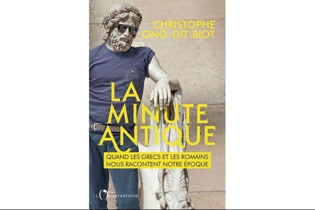 « La minute antique », de Christophe Ono-dit-Biot, éd. l'Observatoire.