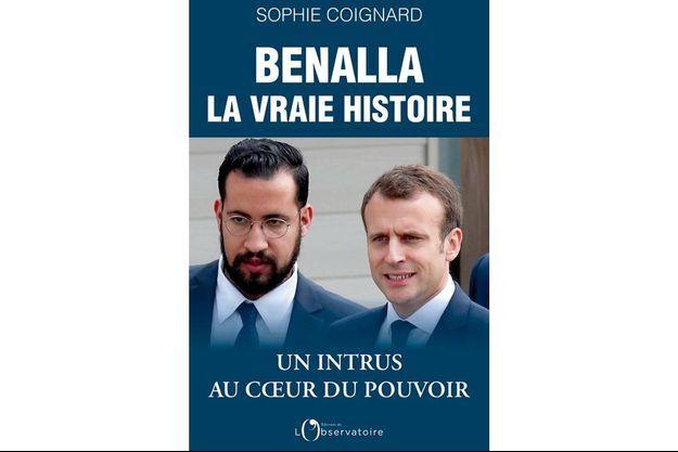 """""""Benalla, la vraie histoire: Un intrus au cœur du pouvoir"""", de Sophie Coignard"""