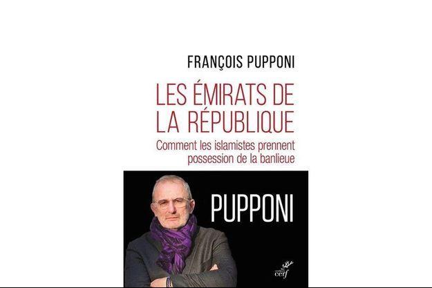 « Les émirats de la République », de François Pupponi, éd. Du Cerf