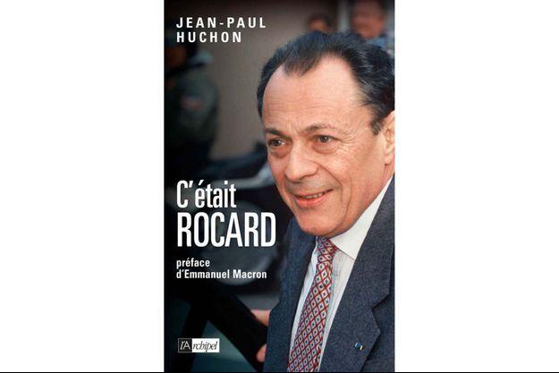 """""""C'était Rocard"""" aux éditions L'Archipel"""
