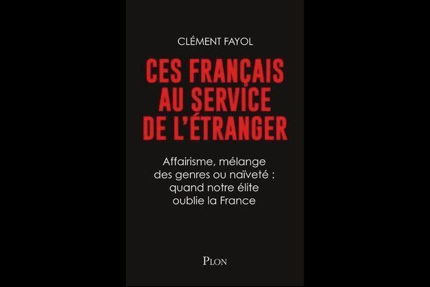 « Ces Français au service de l'étranger », de Clément Fayol
