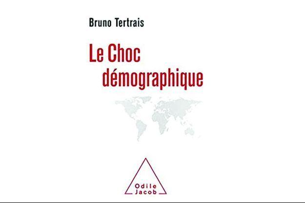 LE CHOC DÉMOGRAPHIQUE », DE BRUNO TERTRAIS, ÉD. ODILE JACOB.