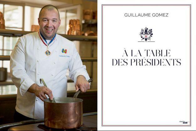 """Guillaume Gomez, ici dans les cuisines de l'Elysée. A droite la couverture de son dernier ouvrage : """"A la Table des présidents""""."""