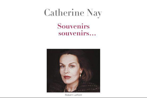 """""""Souvenirs, souvenirs…"""", de Catherine Nay, éd. Robert Laffont."""