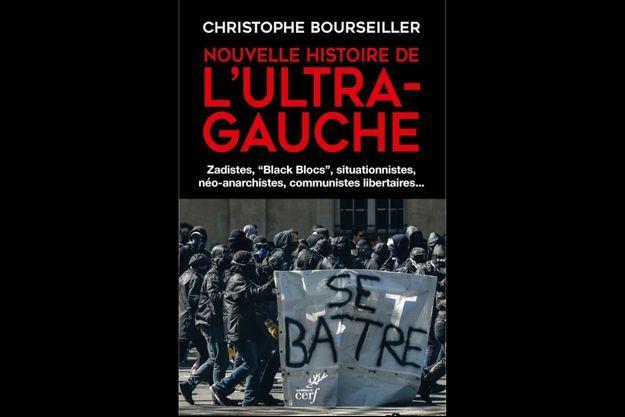 « Nouvelle histoire de l'ultra-gauche », de Christophe Bourseiller, éd. du Cerf