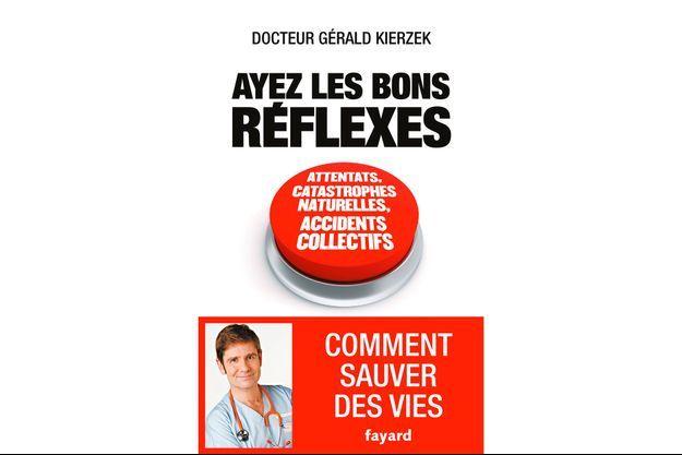 « Ayez les bons réflexes », de Gérald Kierzek, chez Fayard.