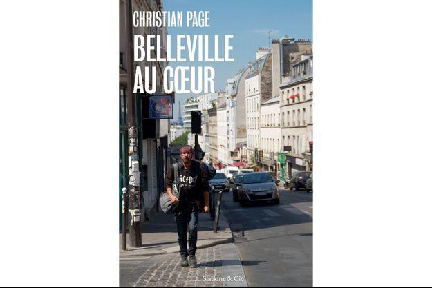 """""""Belleville au coeur"""" de Christian Page, Ed. Slatkine & Cie"""