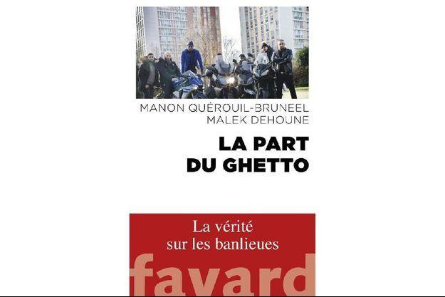 « La part du ghetto » de Manon Quérouil-Bruneel et Malek Dehoune (éd. Fayard),