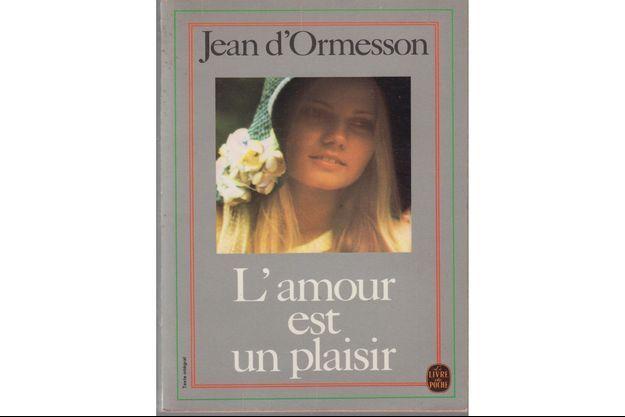 Le tout premier livre de Jean d'Ormesson : « L'amour est un plaisir » ou le début de l'aventure d'un écrivain qui ignorait encore son destin d'homme de lettres.
