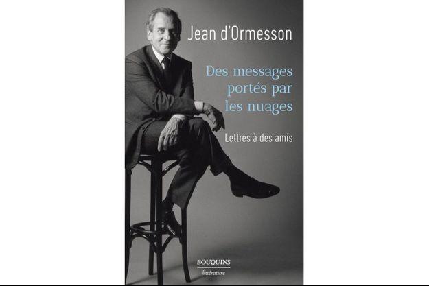 """A travers les lettres de Jean d'Ormesson : """"Les gens bien n'hésitent pas à s'engager entre des paroles et des actes salvateurs""""."""