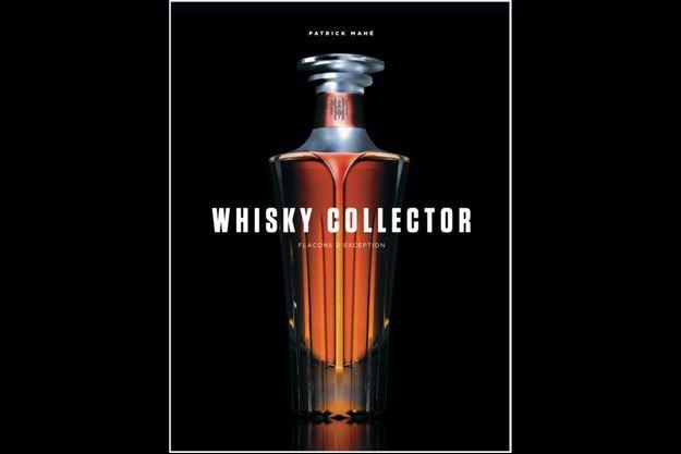« Whisky Collector », le beau livre de Patrick Mahé aux couleurs des saveurs du temps.