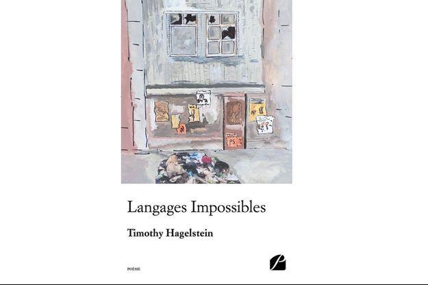 Avec ces « Langages Impossibles », comme des parfums d'été, Timothy Hagelstein réunit tout le monde dans les plaisirs partagés de la poésie.
