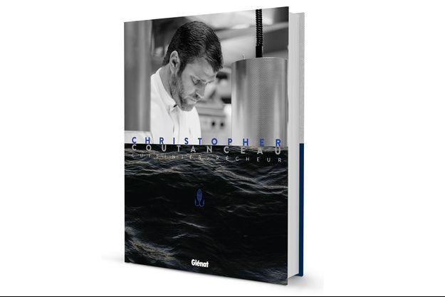 Christopher Coutanceau, le chef de la mer. Une étoile se livre dans cet ouvrage d'exception.