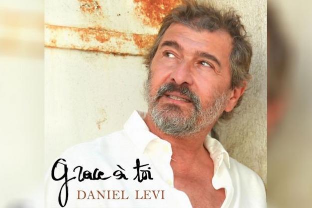 """""""Grâce à toi"""", Daniel Levi le chante en pensant à chacun d'entre vous. A chacun d'entre nous."""