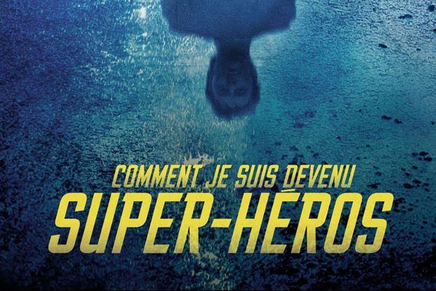 """L'affiche teaser de """"Comment je suis devenu super-héros"""""""