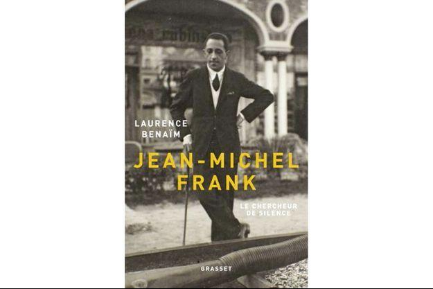 «Jean-Michel Frank, le chercheur de silence», de Laurence Benaïm, éd. Grasset, 352 pages, 24 euros.