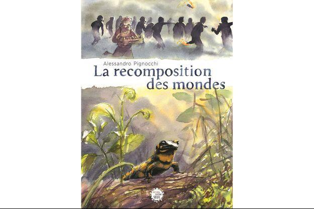 « La Recomposition des Mondes », d'Alessandro Pignocchi.