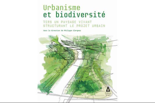 « Urbanisme et biodiversité », aux Éditions Apogée.